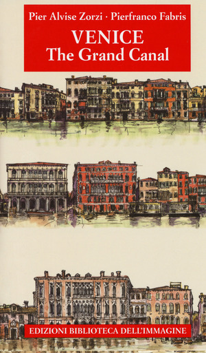 Venezia. Il Canal Grande. Ediz. inglese