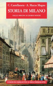 Storia di Milano dalle origini ai giorni nostri - Carlo Castellaneta - copertina