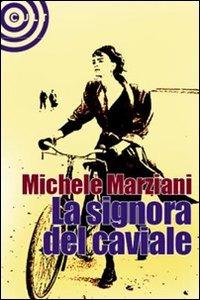 La La signora del caviale - Marziani Michele - wuz.it
