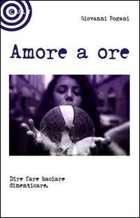 Amore a ore - Bogani Giovanni - wuz.it