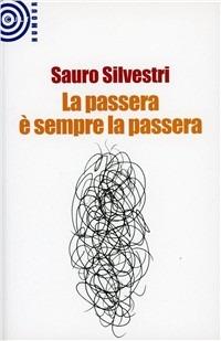 La passera è sempre la passera - Silvestri Sauro - wuz.it