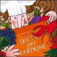 Dieta per tardone - Valle Luana Berio Luigi - wuz.it