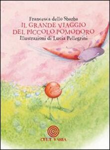 Antondemarirreguera.es Il grande viaggio del piccolo pomodoro. Ediz. illustrata Image