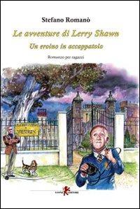 Lerry Shawn. Un eroino in accappatoio - Romanò Stefano - wuz.it
