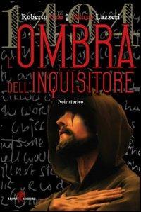 1494. L'ombra dell'inquisitore - Ciai Roberto Lazzeri Marco - wuz.it