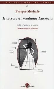 Il viccolo di madama Lucrezia. Testo originale a fronte