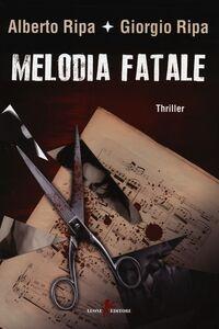Libro Melodia fatale Alberto Ripa , Giorgio Ripa