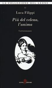 Libro Più del veleno, l'anima Luca Filippi