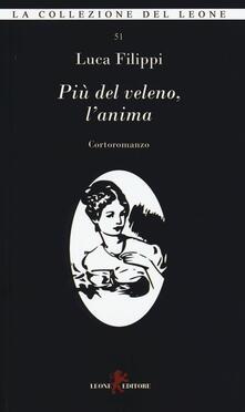 Più del veleno, l'anima - Luca Filippi - copertina