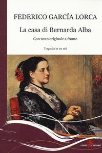 La casa di Bernarda Alba. Testo spagnolo a fronte