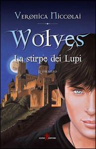 Wolves. La stirpe dei lupi - Veronica Niccolai - copertina