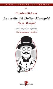 Le ricette del Dottor Marigold. Testo inglese a fronte