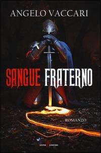 Sangue fraterno - Vaccari Angelo - wuz.it