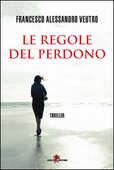 Libro Le regole del perdono Francesco A. Veutro