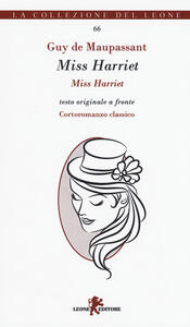 Miss Harriet. Testo francese a fronte