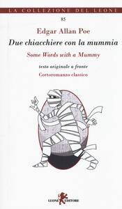 Due chiacchiere con la mummia. Testo inglese a fronte. Ediz. multilingue