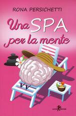 Libro Una Spa per la mente Rona Persichetti