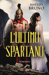 L' ultimo spartano - Matteo Bruno - copertina