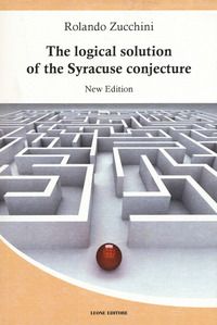 The The logical solution of the Syracuse conjecture - Zucchini Rolando - wuz.it