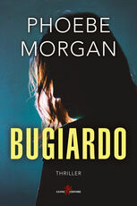 Libro Bugiardo Phoebe Morgan