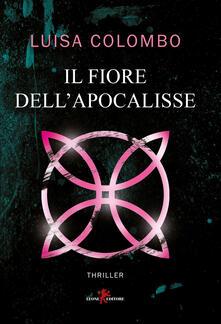 Il fiore dell'apocalisse - Luisa Colombo - copertina
