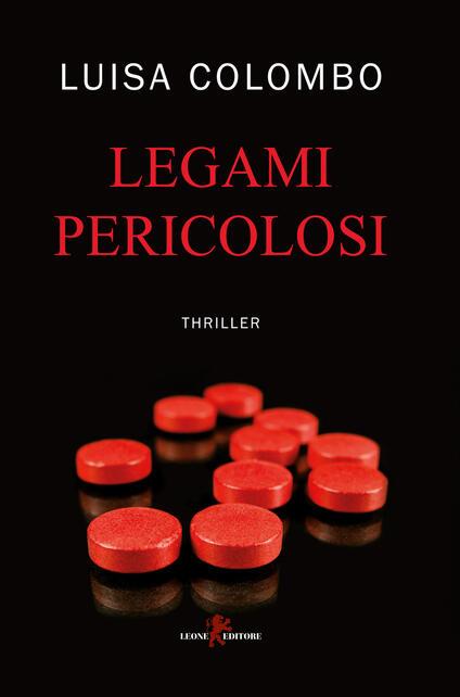 Legami pericolosi - Luisa Colombo - copertina