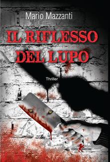 Il riflesso del lupo - Mario Mazzanti - ebook