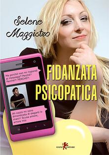 Fidanzata psicopatica - Selene Maggistro - ebook