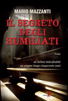 Il segreto degli Humiliati - Mario Mazzanti - ebook