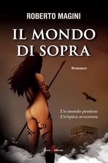 Il mondo di sopra - Roberto Magini - ebook