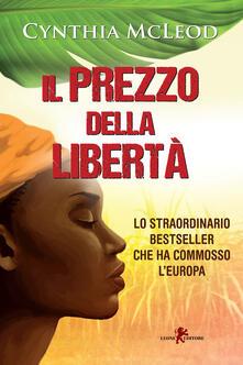 Il prezzo della libertà - Cynthia McLeod,Lucia Contaldi - ebook