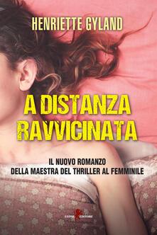 A distanza ravvicinata - Monica Raffaele Addamo,Henriette Gyland - ebook