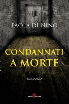 Condannati a morte - Paola Di Nino - ebook