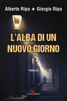 L' alba di un nuovo giorno - Alberto Ripa,Giorgio Ripa - ebook
