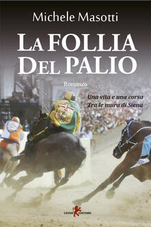 La follia del Palio - Michele Masotti - ebook