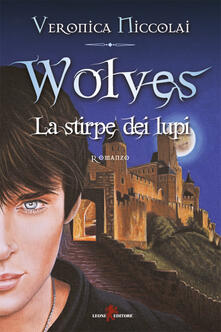 Wolves. La stirpe dei lupi - Veronica Niccolai - ebook