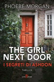 The girl next door. I segreti di Ashdon - Phoebe Morgan,Ludovica Candelori - ebook