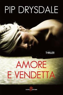 Amore e vendetta - Martina Vignozzi,Pip Drysdale - ebook