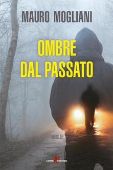 Ombre dal passato - Mauro Mogliani - ebook
