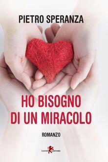 Ho bisogno di un miracolo - Pietro Speranza - ebook
