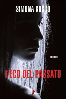 L' eco del passato - Simona Bosco - ebook