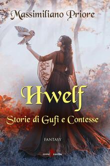 Hwelf. Storie di gufi e contesse - Massimiliano Priore - ebook
