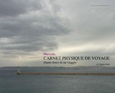 Marseille. Carnet physique de voyage. Diario fisico di un viaggio