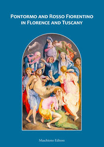 Pontormo and Rosso Fiorentino in Florence and Tuscany