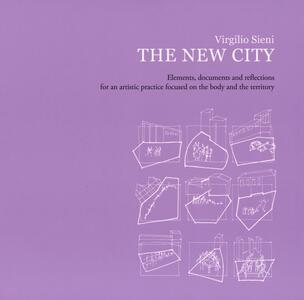 The new city. Elements, documents and reflections for an artistic practice focused on the body and the territory