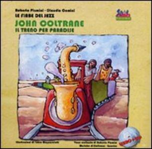 John Coltrane. Un treno per Paradise. Con CD Audio
