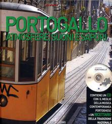 Portogallo. Atmosfere, suoni e sapori. Ediz. illustrata. Con CD Audio.pdf