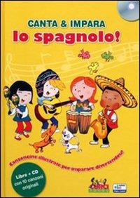 Canta e impara lo spagnolo! Con CD Audio