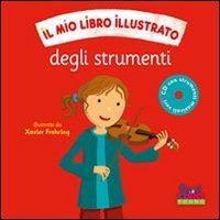 Il Il mio libro illustrato degli strumenti. Con CD Audio - - wuz.it