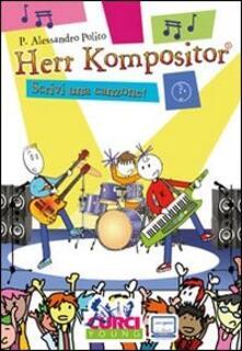 Herr Kompositor. Scrivi una canzone! - Alessandro P. Polito - copertina